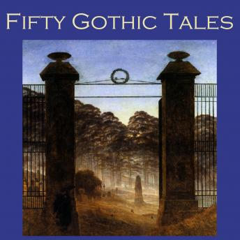 Fifty Gothic Tales, Various Authors