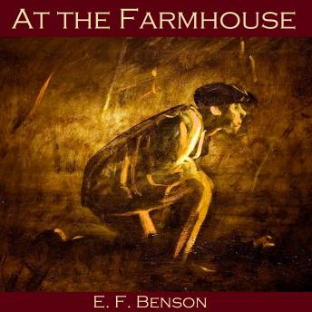 At the Farmhouse, E. F. Benson