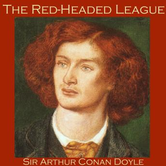 Red-Headed League: A Sherlock Holmes Mystery, Sir Arthur Conan Doyle