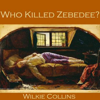 Who killed Zebedee?, Wilkie Collins