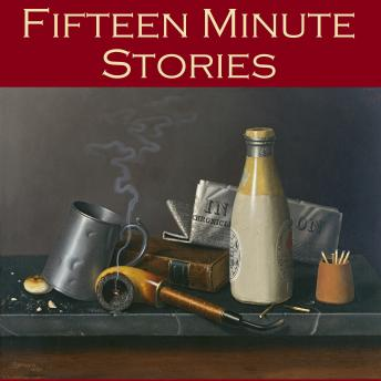 Fifteen Minute Stories: 45 Gigantic Little Tales, Various Authors