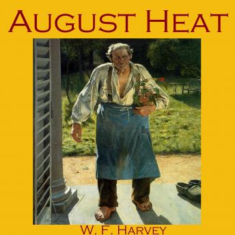 August Heat, W. F. Harvey