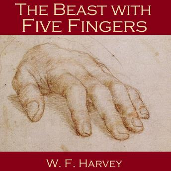 Beast with Five Fingers, W. F. Harvey