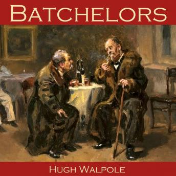 Batchelors, Hugh Walpole