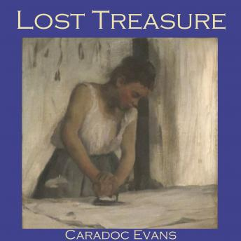 Lost Treasure, Caradoc Evans