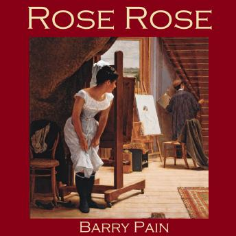 Rose Rose, Barry Pain