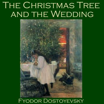Christmas Tree and the Wedding, Fyodor Dostoyevsky