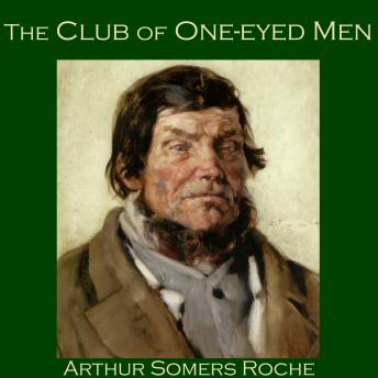 Club of One-Eyed Men, Arthur Somers Roche