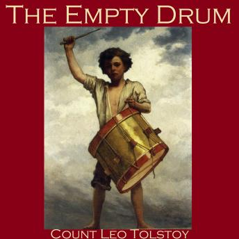 Empty Drum, Leo Tolstoy