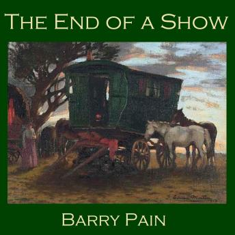 End of a Show, Barry Pain