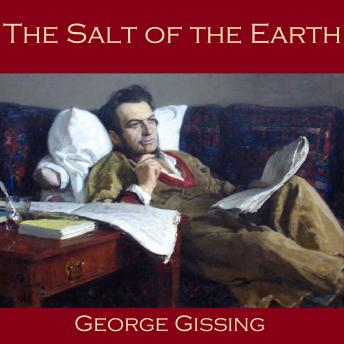 Salt of the Earth, George Gissing