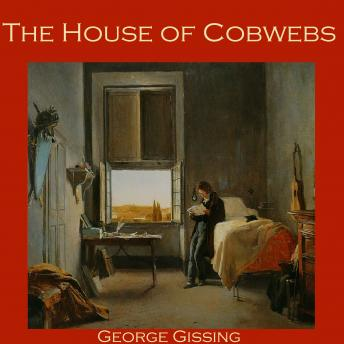 House of Cobwebs, George Gissing