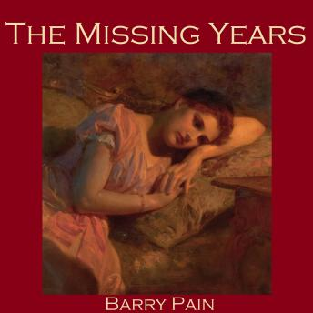 Missing Years, Barry Pain
