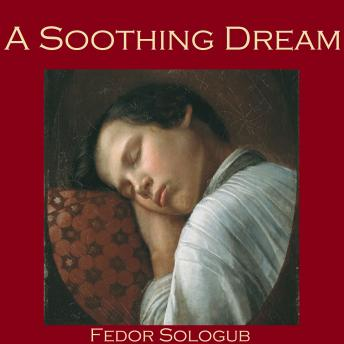Soothing Dream, Fedor Sologub