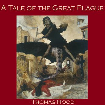 Tale of the Great Plague, Thomas Hood