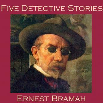 Five Detective Stories by Ernest Bramah