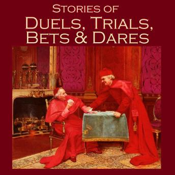Stories of Duels, Trials, Bets and Dares, Various Authors