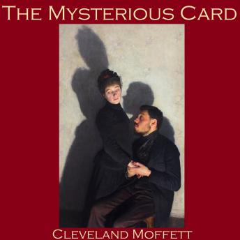 Mysterious Card: And the Card Unveiled, Cleveland Moffett