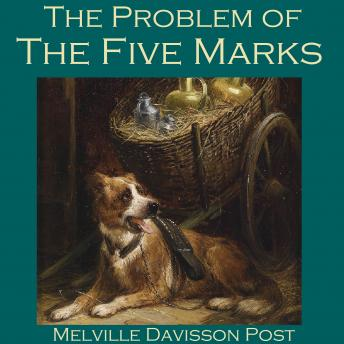 Problem of the Five Marks, Melville Davisson Post