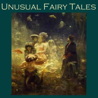 Unusual Fairy Tales, Various Authors
