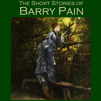 Short Stories of Barry Pain, Barry Pain