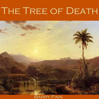 Tree of Death, Barry Pain