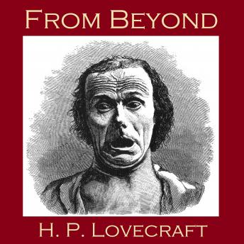 From Beyond, H.P. Lovecraft