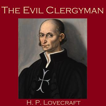 Evil Clergyman, H.P. Lovecraft