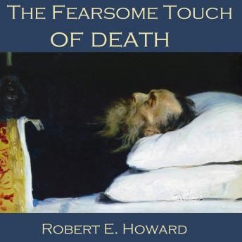 Fearsome Touch of Death, Robert E. Howard