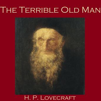 Terrible Old Man, H.P. Lovecraft