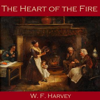 Heart of the Fire, W. F. Harvey
