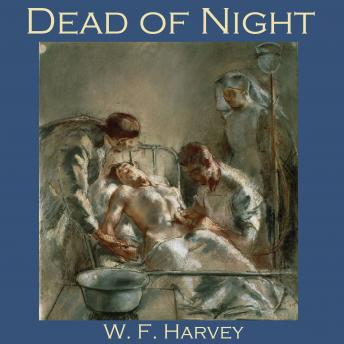 Dead of Night, W. F. Harvey