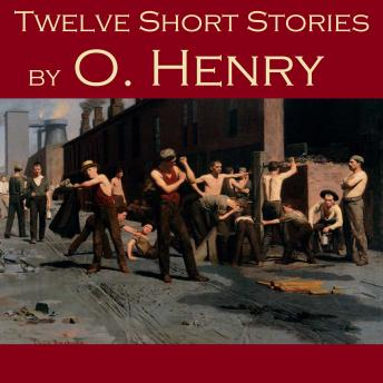 Twelve Short Stories by O. Henry, O. Henry