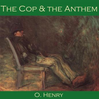 Cop and the Anthem, O. Henry