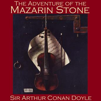 Adventure of the Mazarin Stone, Sir Arthur Conan Doyle