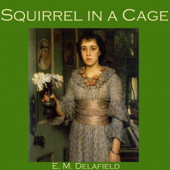 Squirrel in a Cage, E. M. Delafield