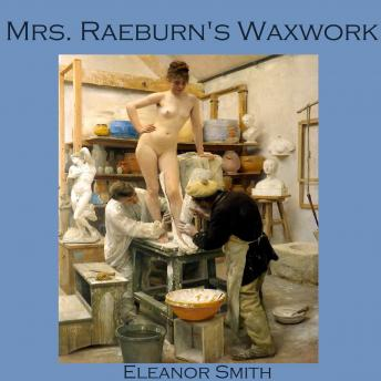 Mrs. Raeburn's Waxwork, Eleanor Smith