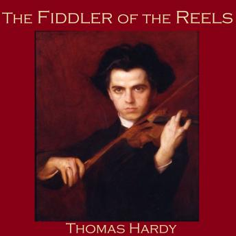 Fiddler of the Reels, Thomas Hardy