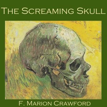Screaming Skull, F. Marion Crawford