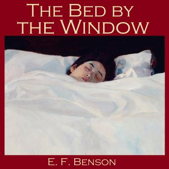 Bed by the Window, E. F. Benson