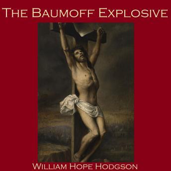 The Baumoff Explosive: or: Eloi, Eloi, Lama Sabachthani