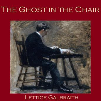 Ghost in the Chair, Lettice Galbraith