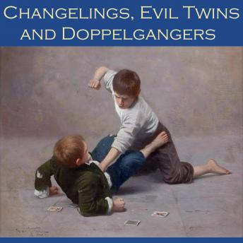 Changelings, Evil Twins and Doppelgangers: An Anthology of Polemic Tales