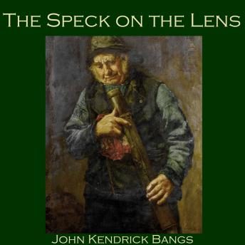 Speck on the Lens, John Kendrick Bangs