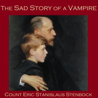 Sad Story of a Vampire, Count Eric Stanislaus Stenbock