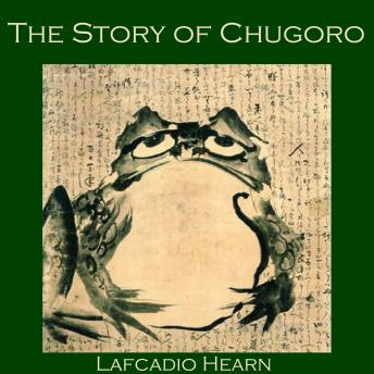 Story of Chugoro, Lafcadio Hearn