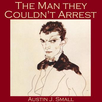 Man They Couldn't Arrest, Austin J. Small