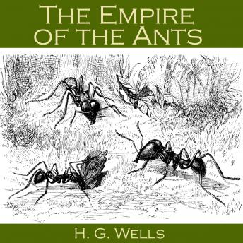 Empire of the Ants, H. G. Wells