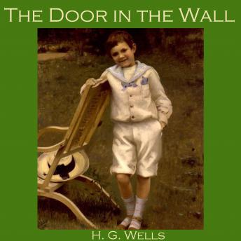 Door in the Wall, H. G. Wells