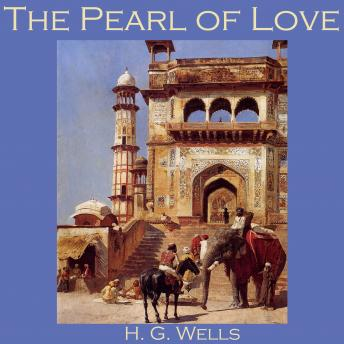 Pearl of Love, H. G. Wells